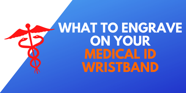 What-to-engrave-medical-id-wristband.png