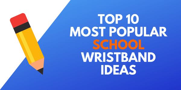 Most_popular_school_wristband_ideas.png